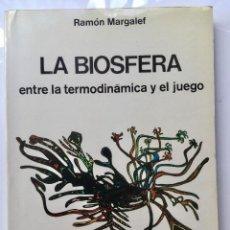 Libros: LA BIOSFERA, ENTRE LA TERMODINÁMICA Y EL JUEGO.. Lote 95451212