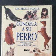 Libros: CONOZCA A SU PERRO. GUÍA PRÁCTICA PARA COMPRENDER EL COMPORTAMIENTO DEL PERRO. Lote 95555439