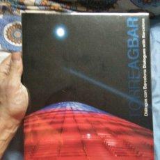 Libros: LIBRO DIALOGOS CON BARCELONA LIBRO TORRE AGBAR BARCELONA LUNWERG EDITORES. Lote 97533583