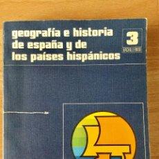 Libros: GEOGRAFÍA E HISTORIA DE ESPAÑA Y DE LOS PAISES HISPANICOS. 3* BUP. SANTILLANA.. Lote 99943603