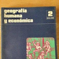 Libros: GEOGRAFÍA HUMANA Y ECONÓMICA 2* BUP. SANTILLANA.. Lote 99944155