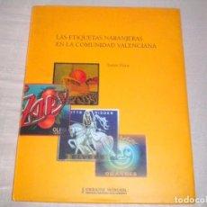 Libros: ETIQUETAS NARANJERAS EN LA COMUNIDAD VALENCIANA. Lote 104511199