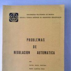 Libros: PROBLEMAS DE REGULACIÓN AUTOMATICA. UNIVERSIDAD POLITÉCNICA DE MADRID. Lote 100632087