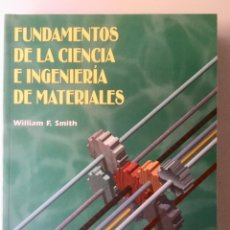 Libros: FUNDAMENTOS DE LA CIENCIA E INGENIERÍA DE MATERIALES. MCGRAWHILL.. Lote 100634563