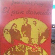 Libros: EL PAN DORMIDO. JOSE SOLER PUIG. Lote 105279763