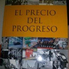Libros: EL PRECIO DEL PROGRESO. JESUS PERAL VIANA. Lote 105466295