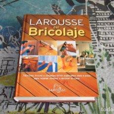 Libros: LAROUSSE DEL BRICOLAJE - TÉCNICAS, TRUCOS Y CONSEJOS PARA SU CASA - 2646020. Lote 194000937