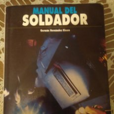 Libros: MANUAL SOLDADOR 6 EDICION GERMAN HERNANDEZ.MS. Lote 111036684