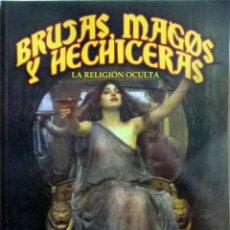 Libros: BRUJAS, MAGOS Y HECHICERAS. LA RELIGIÓN OCULTA. (DANIEL JAZAR).. Lote 112899819