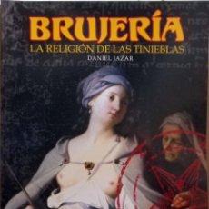 Libros: BRUJERÍA, LA RELIGIÓN DE LAS TINIEBLAS (DANIEL JAZAR). Lote 112900695