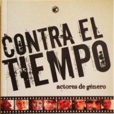 Libros: CONTRA EL TIEMPO. ACTORES DE GÉNERO (JOSÉ MANUEL SERRANO CUETO) TYRANNOSAURUS BOOKS. Lote 112903559