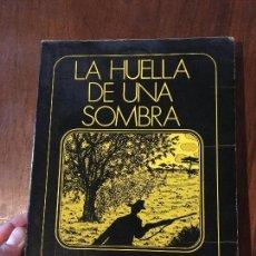 Libros: LA HUELLA DE UNA SOMBRA CAZA CINEGÉTICA. Lote 119028207