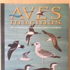 Libros: AVES MARINAS, DE LA PENÍNSULA IBÉRICA, BALEARES Y CANARIAS.. Lote 122379303