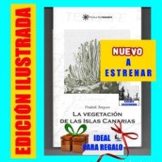 Libros: LA VEGETACIÓN DE LAS ISLAS CANARIAS - FREDERIK BORGESEN - NATURALEZA CANARIA BOTÁNICA - ILUSTRADO. Lote 124286267
