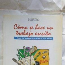 Libros: CÓMO SE HACE UN TRABAJO ESCRITO. ÁNGEL CERVERA RODRÍGUEZ Y MIGUEL SALAS PARRILLA.. Lote 125116783