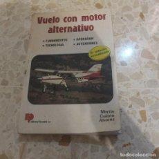 Libros: VUELO CON MOTOR ALTERNATIVO - MARTÍN CUESTA ALVAREZ. Lote 127880243