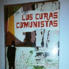 Libros: LOS CURAS COMUNISTAS DE MARTIN VIGIL. Lote 129590099