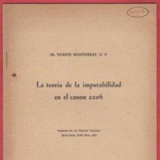 Libros: LA TEORÍA DE LA IMPUTABILIDAD EN EL CANON 2206, FR. VICENTE MONSERRAT, 9 PAGINAS, LE2487. Lote 129695687
