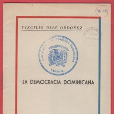 Libros: LA DEMOCRACIA DOMINICANA, POR: VIRGILIO DÍAZ ORDOÑEZ, 1 4 PAGINAS, 1959, LE2489. Lote 129697323
