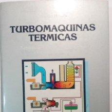 Libri: TURBOMÁQUINAS TÉRMICAS, C. MATAIX, DOSSAT. Lote 130044743