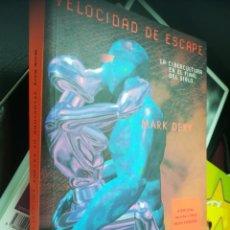 Libros: VELOCIDAD DE ESCAPE. LA CIBERCULTURA EN EL FINAL DE SIGLO. MARK DEKY. Lote 130187778