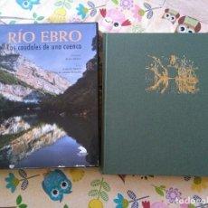 Libros: LIBRO RIO EBRO LOS CAUDALES DE UNA CUENCA. Lote 130964544