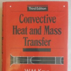 Libros: CONVECTIVE HEAT AND MASS TRANSFER, W.M. KAYS, MCGRAW-HILL. Lote 131107476