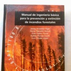 Libros: MANUAL DE INGENIERÍA BÁSICA PARA LA PREVENCIÓN Y EXTINCIÓN DE INCENDIES FORESTALES. MUNDI PRENSA.. Lote 134375126