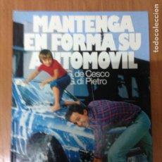 Libros: MANTENGA EN FORMA SU AUTOMOVIL. Lote 134715442
