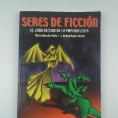 Libros: SERES DE FICCION EL LADO OSCURO DE LA PAPIROFLEXIA SALVATELLA. Lote 134936190