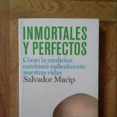 Libros: SALVADOR MACIP - INMORTALES Y PERFECTOS . Lote 135881382