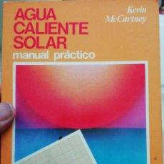 Libros: AGUA CALIENTE SOLAR, MANUAL PRÁCTICO, KEVIN MCCARTNEY. Lote 136316818