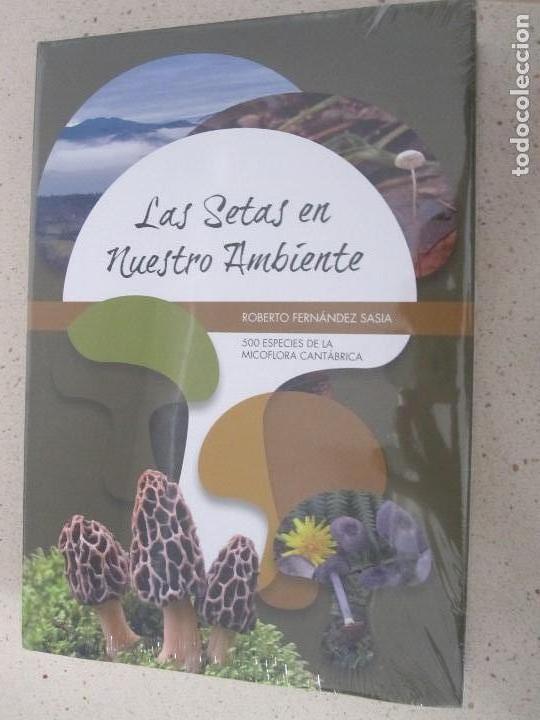 LAS SETAS EN NUESTRO AMBIENTE. 500 ESPECIES DE LA MICOFLORA CANTABRICA (Libros Nuevos - Ciencias, Manuales y Oficios - Otros)