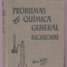 Libros: PROBLEMAS DE QUIMICA GENERAL PROF.JOSE IBARZ 347 PAGINAS BARCELONA AÑO 1954 LE2690. Lote 137282530