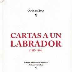 Libros: CARTAS A UN LABRADOR 1887-1894 (ODÓN DE BUEN) I.F.C. 2018. Lote 141242310