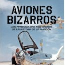 Libros: AVIONES BIZARROS 2ª ED. (A. POLANCO / J.M. GIL) GLYPHOS 2017. Lote 142096450