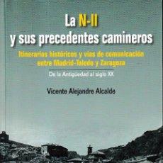 Libros: LA N-II Y SUS PRECEDENTES CAMINEROS (V. ALEJANDRE ) I.F.C. 2017. Lote 142735438