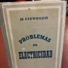 Libros: STQ.H.VIEWEGER.PROBLEMAS DE ELECTRICIDAD.EDT, GUSTAVO GILI.BRUMART TU LIBRERIA.. Lote 143980382