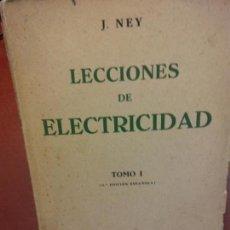 Libros: STQ.J. NEY.LECCIONES DE ELECTRICIDAD.TOMO I.EDT, MARCOMBO... Lote 143980986