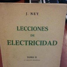 Libros: STQ.J. NEY.LECCIONES DE ELECTRICIDAD.TOMO II.EDT, MARCOMBO.BRUMART TU LIBRERIA.. Lote 143981026