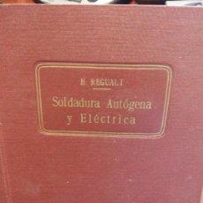 Libros: STQ.B. REGUAT.SOLDADURA AUTOGENA Y ELECTRICA. EDT, SERRAHIMA Y URPI.BRUMART TU LIBRERIA.. Lote 143982646