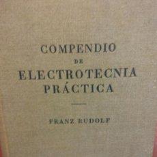 Libros: STQ.FRANZ RUDOLF.COMPENDIO DE ELECTROTECNIA PRACTICA.EDT, LABOR.BRUMART TU LIBRERIA.. Lote 143983014