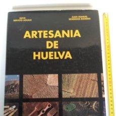 Libros: LIBRO ARTESANÍA DE HUELVA. Lote 145905898