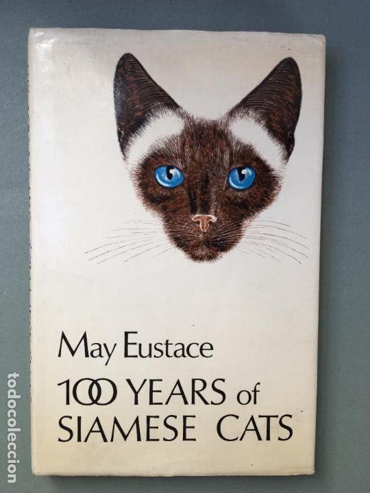 LIBRO SOBRE GATOS SIAMESES. EN INGLÉS A HUNDRED YEARS OF SIAMESE CATS BI MAY EUSTACE (Libros Nuevos - Ciencias, Manuales y Oficios - Otros)