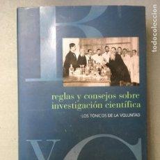 Libros: REGLAS Y CONSEJOS SOBRE INVESTIGACIÓN CIENTIFÍCA, DE SANTIAGO RAMÓN Y CAJAL. Lote 145965910