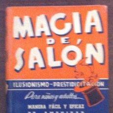 Libros: MAGIA DE SALÓN - ILUSIONISMO- PRESTIDIGITACIÓN - COLLINS - 2ª EDICIÓN- MONTESO, BARCELONA, 1950. Lote 146654026