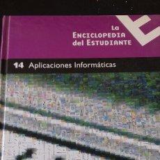 Libros: LA ENCICLOPEDIA DEL ESTUDIANTE NÚMERO 14 - APLICACIONES INFORMÁTICAS. Lote 147336990