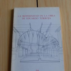 Livros: LA MODERNIDAD EN LA OBRA DE EDUARDO TORROJA. EDICIONES TURNER. // COLEGIO DE INGENIEROS DE CAMINOS. Lote 148701338