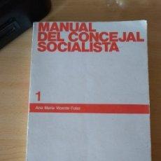 Libros: **MANUAL DEL CONCEJAL SOCIALISTA, 1979, PÁGINAS,287.**. Lote 148786661