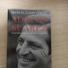 Libros: ADOLFO SUAREZ EL PRESIDENTE INESPERADO DE LA TRANSICION. Lote 151372176